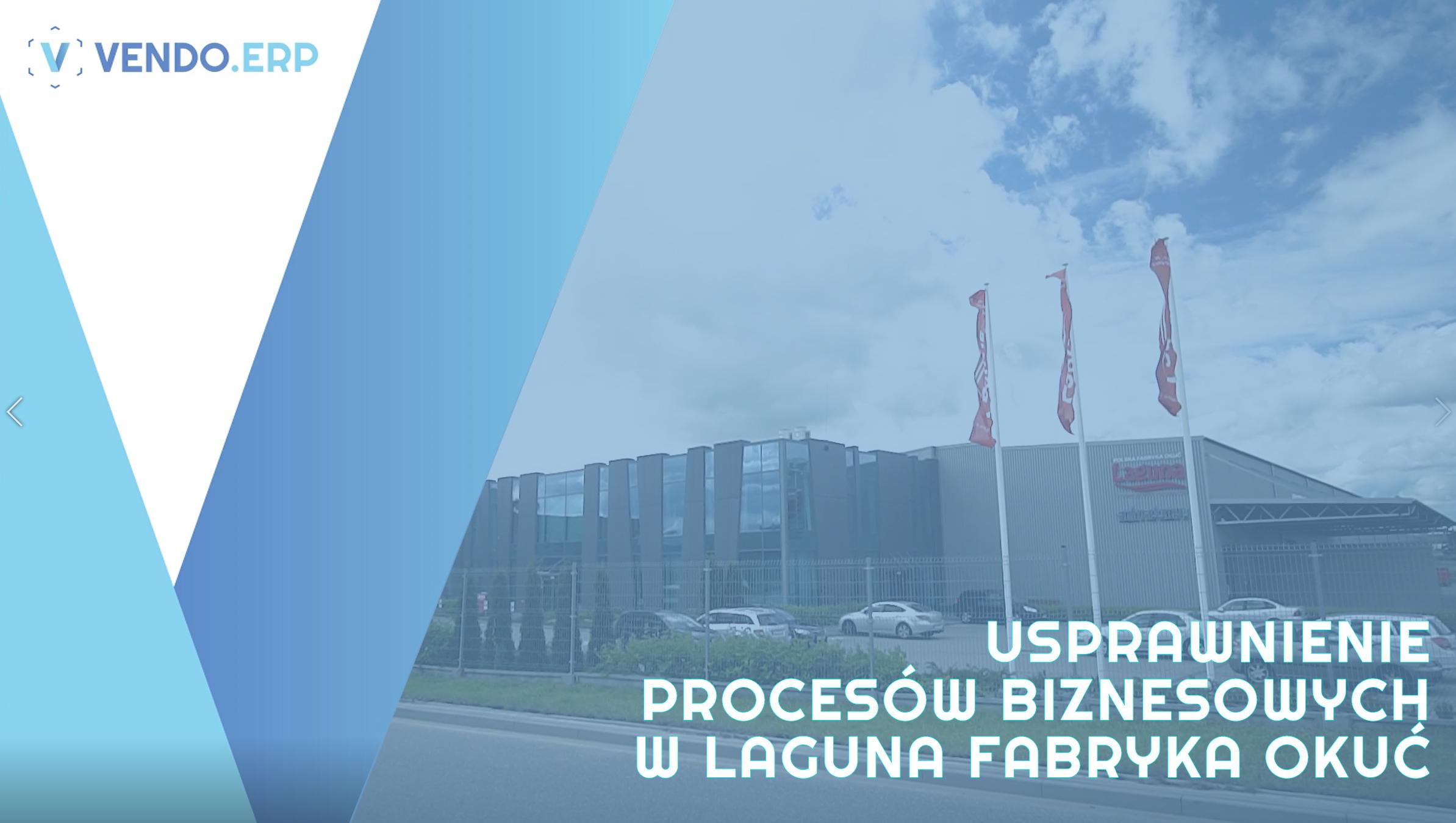Usprawnienie procesów biznesowych w Laguna Fabryka Okuć Meblowych dzięki VENDO.ERP